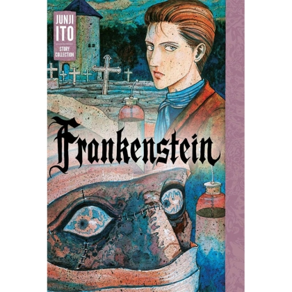 Манга: Frankenstein: Junji Ito Story Collection